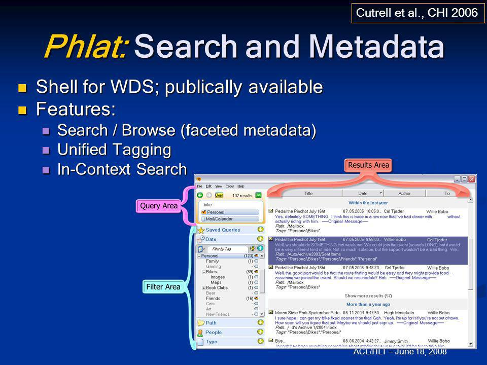 ACL/HLT – June 18, 2008 Cutrell et al., CHI 2006 Shell for WDS; publically available Shell for WDS; publically available Features: Features: Search /