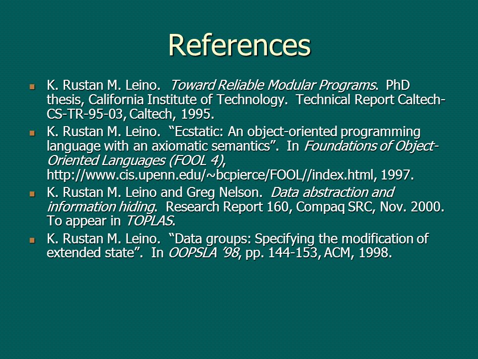 References K. Rustan M. Leino. Toward Reliable Modular Programs.
