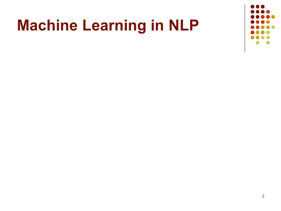 2 Machine Learning in NLP