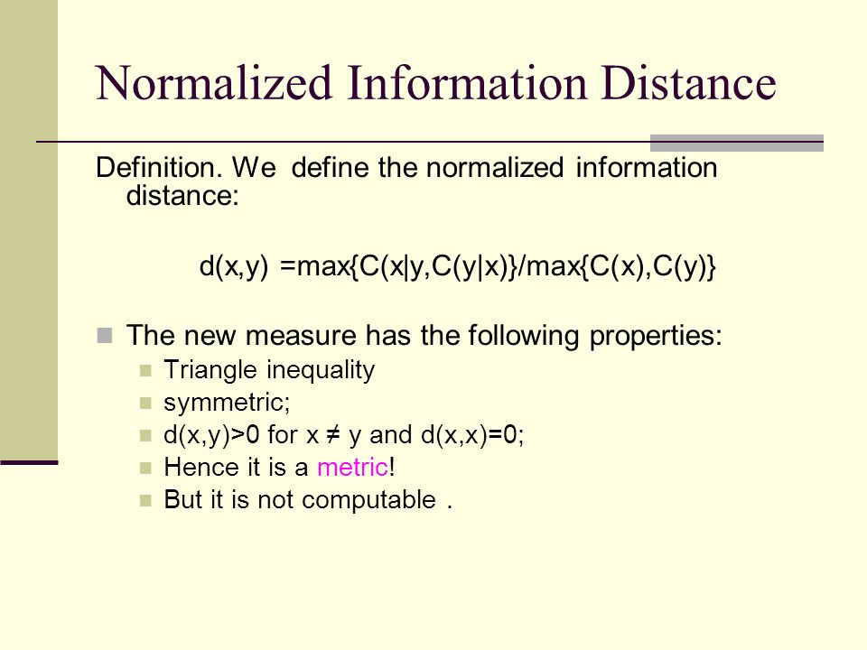 Normalized Information Distance Definition.