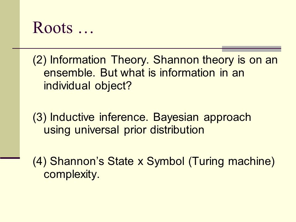 Roots … (2) Information Theory. Shannon theory is on an ensemble.