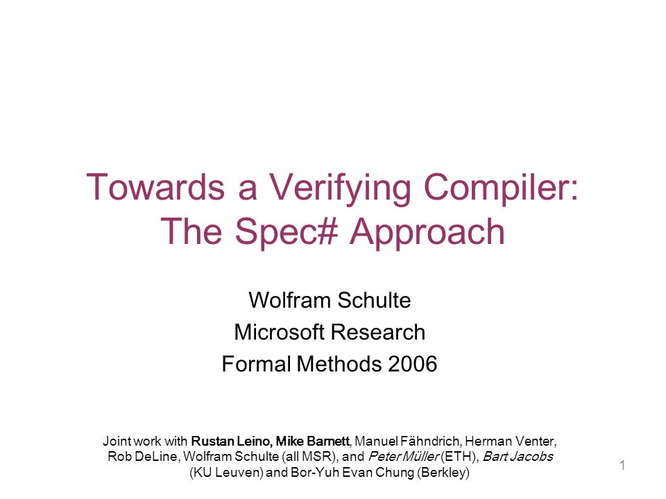 2 The Verifying Compiler A verifying compiler uses automated..