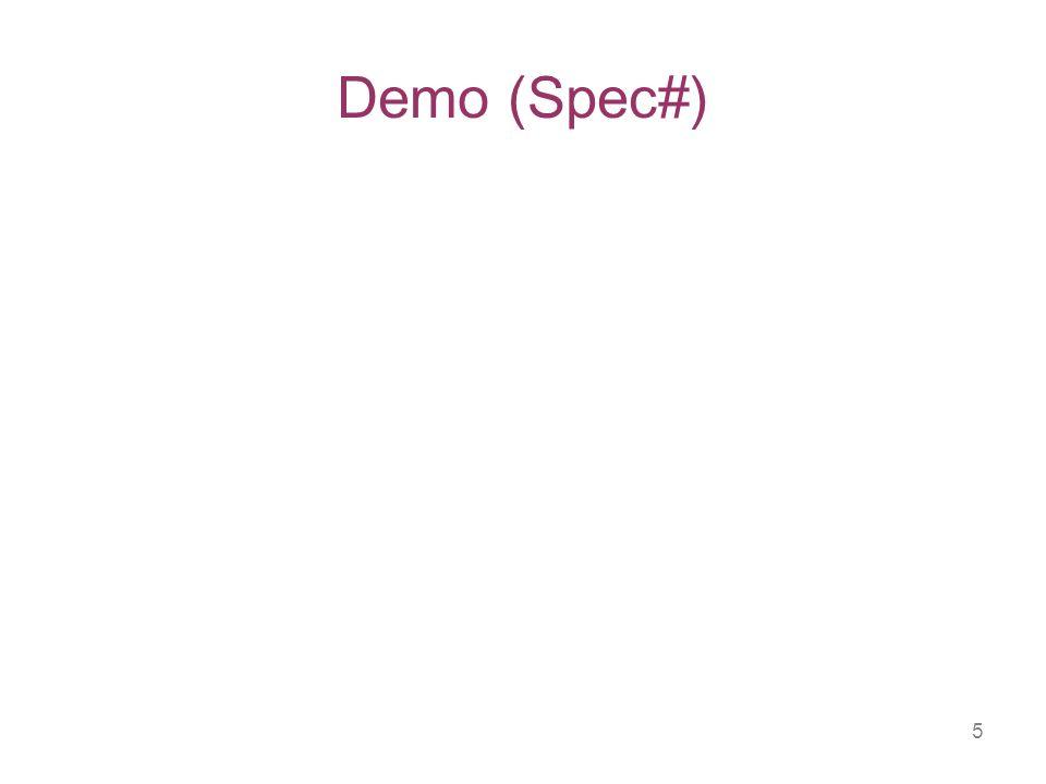 6 Spec# Tool Architecture Spec# (annotated C#) Boogie PL Spec# Compiler VC Generator Formulas Automatic Theorem Prover