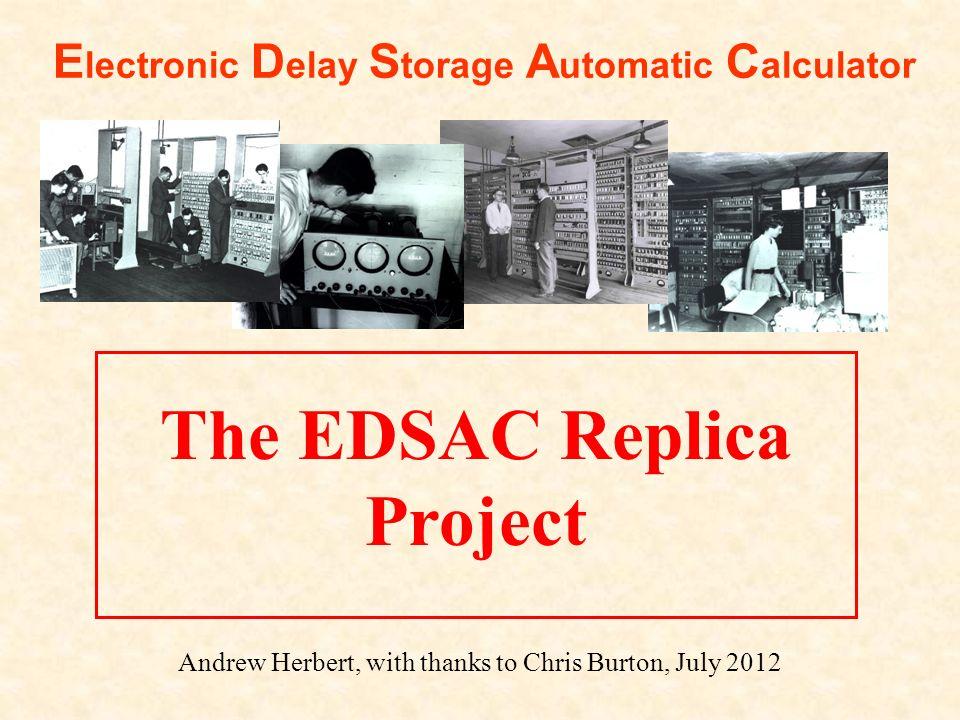 Work in Progress Demonstrate EDSAC Pulses: Clock Pulse Generator and Digit Pulse Generator chassis operation Demonstrate Counting: Clock Pulse Generator + Half Adder + Short Tank Demonstrate Store Cycles: Address Decoding + Store Regeneration + Long Tank