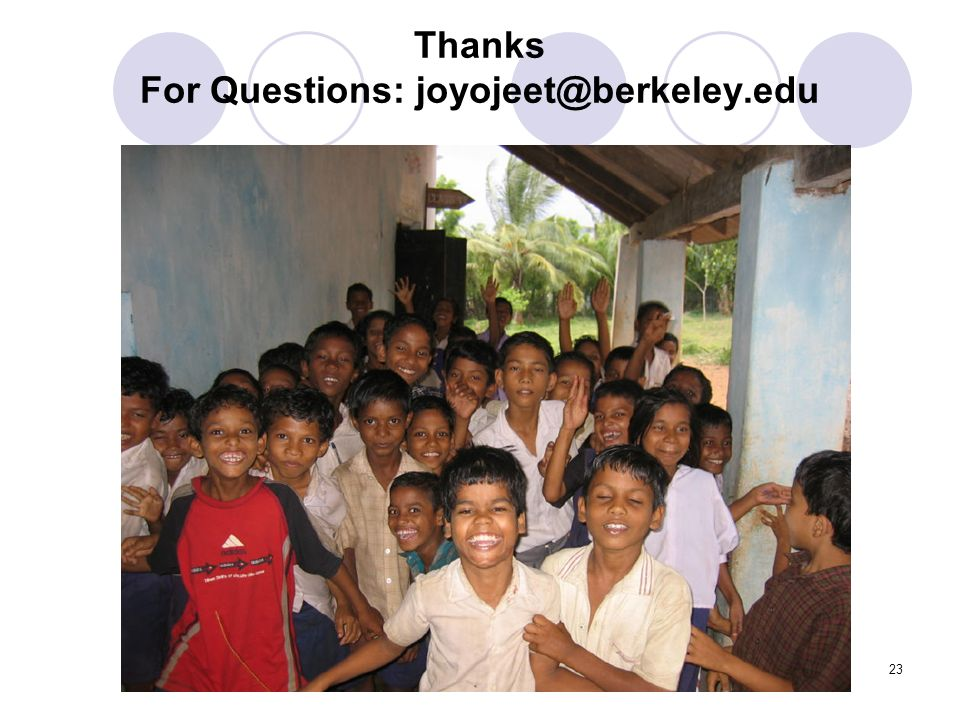 Joyojeet Pal23 Thanks For Questions: joyojeet@berkeley.edu