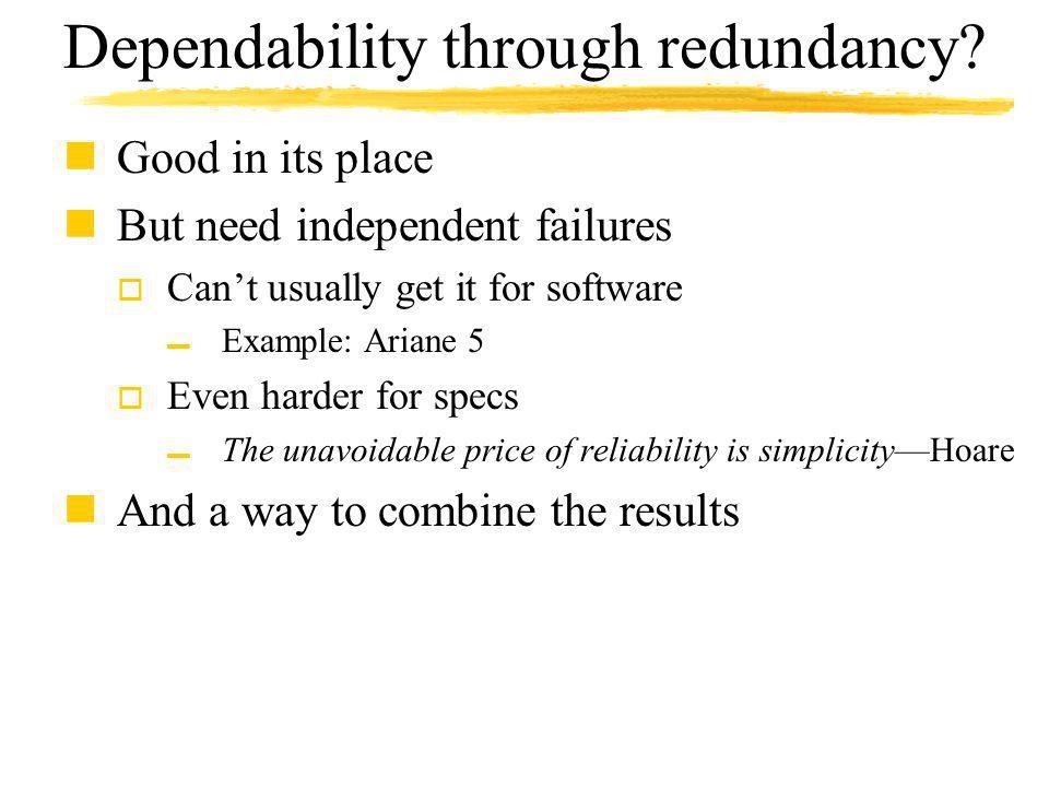 Dependability through redundancy.