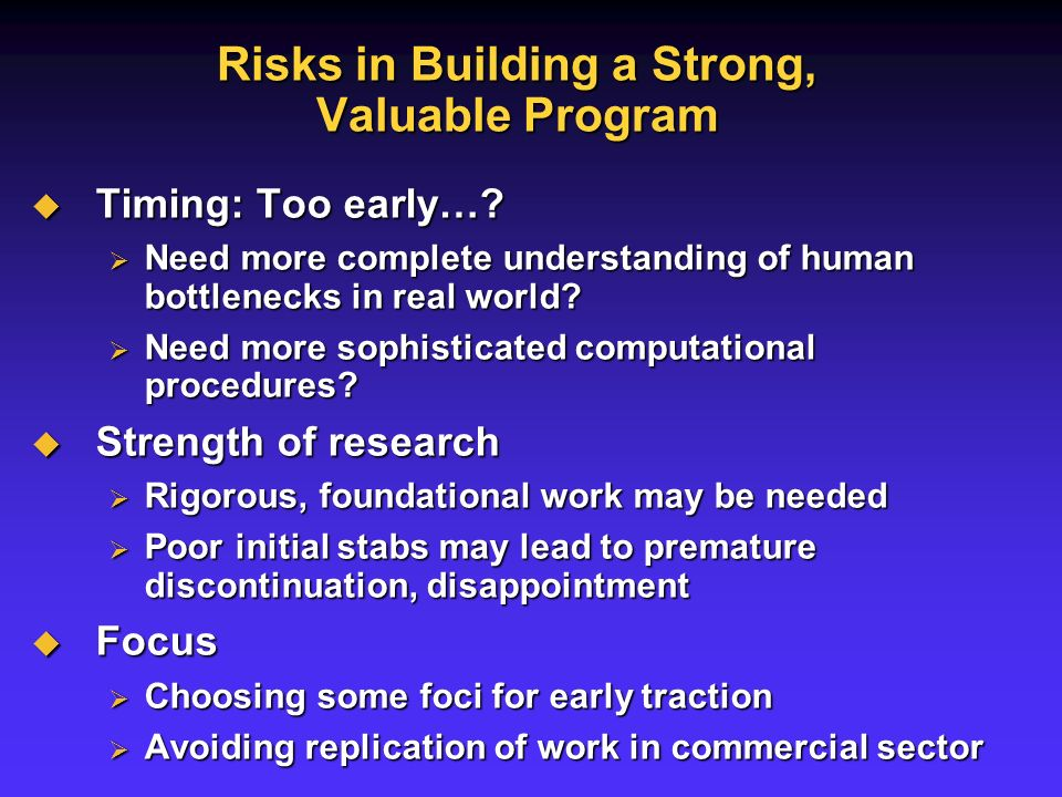 Risks in Building a Strong, Valuable Program Timing: Too early….