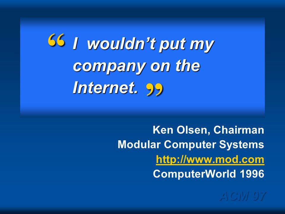ACM 97 UNIX is Snake Oil. Ken Olsen 1987