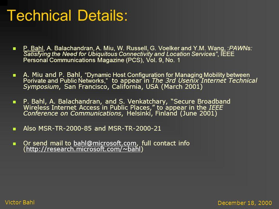 Victor Bahl December 18, 2000 Technical Details: P.