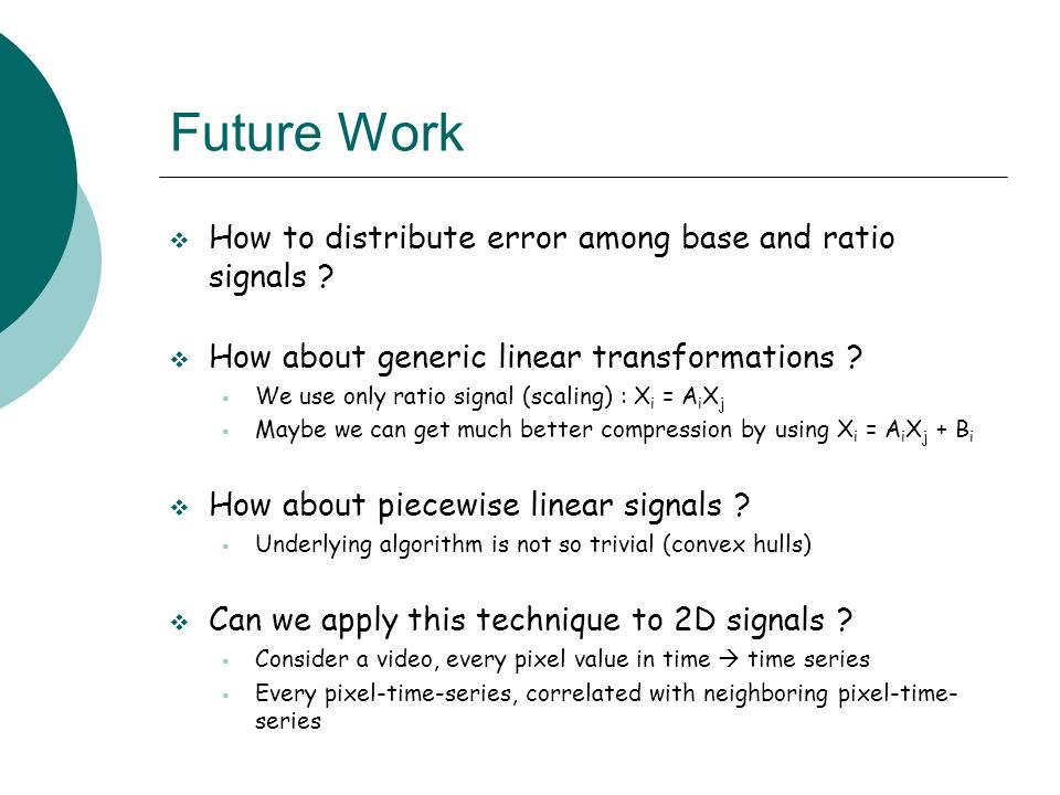 Future Work How to distribute error among base and ratio signals .