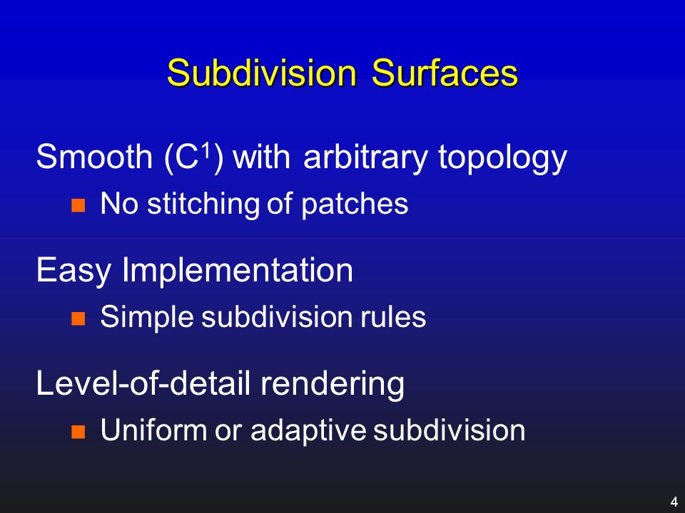 3 Scalable Algorithms Multiresolution now well established subdivision surfaces mesh simplification