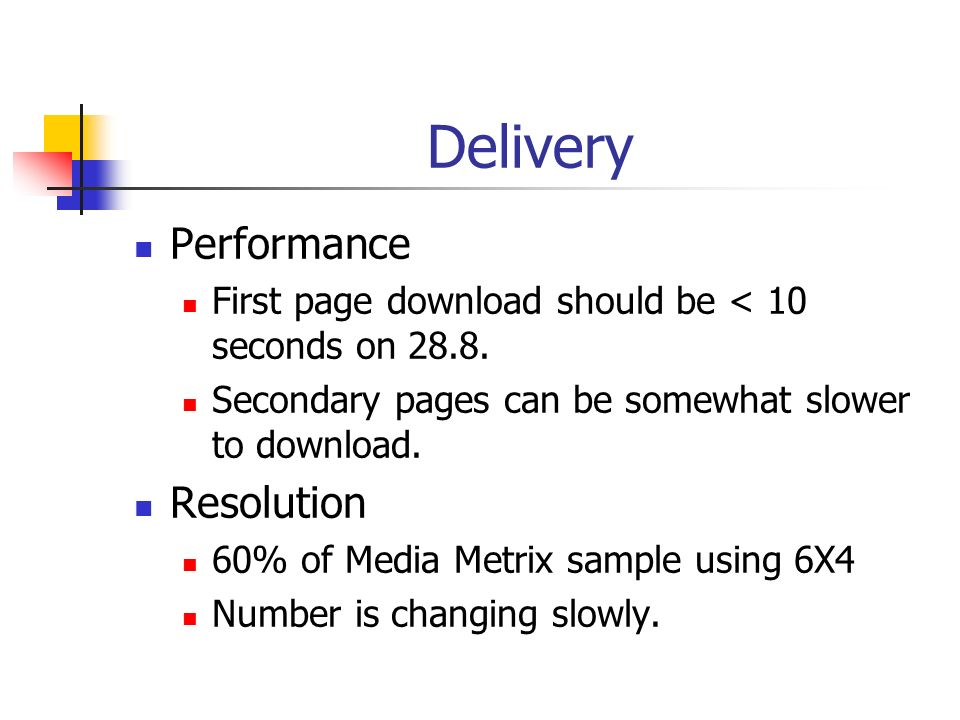 Delivery Performance First page download should be < 10 seconds on 28.8.