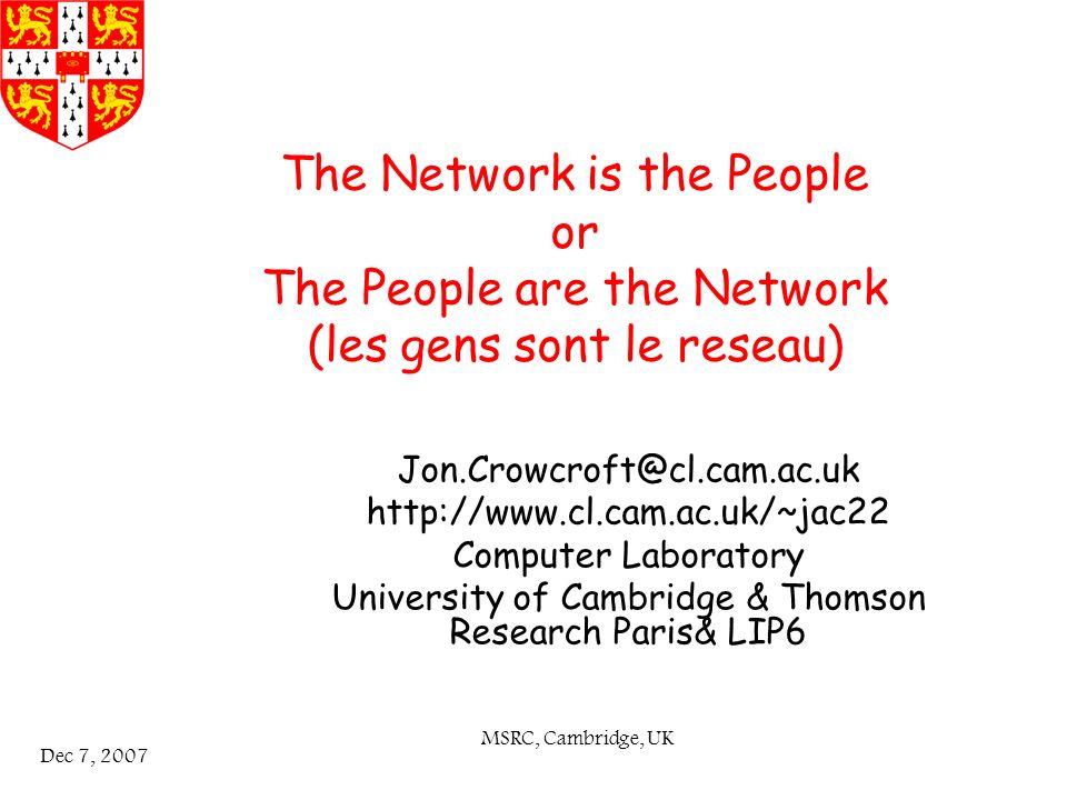 MSRC, Cambridge, UK Dec 7, 2007 My LinkedIn Stats…