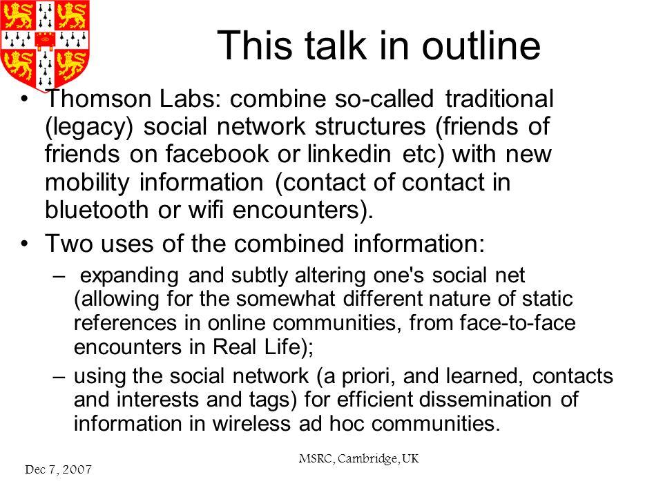 MSRC, Cambridge, UK Dec 7, 2007 Social Structures Vs Network Structures Community structures –Social communities, i.e.