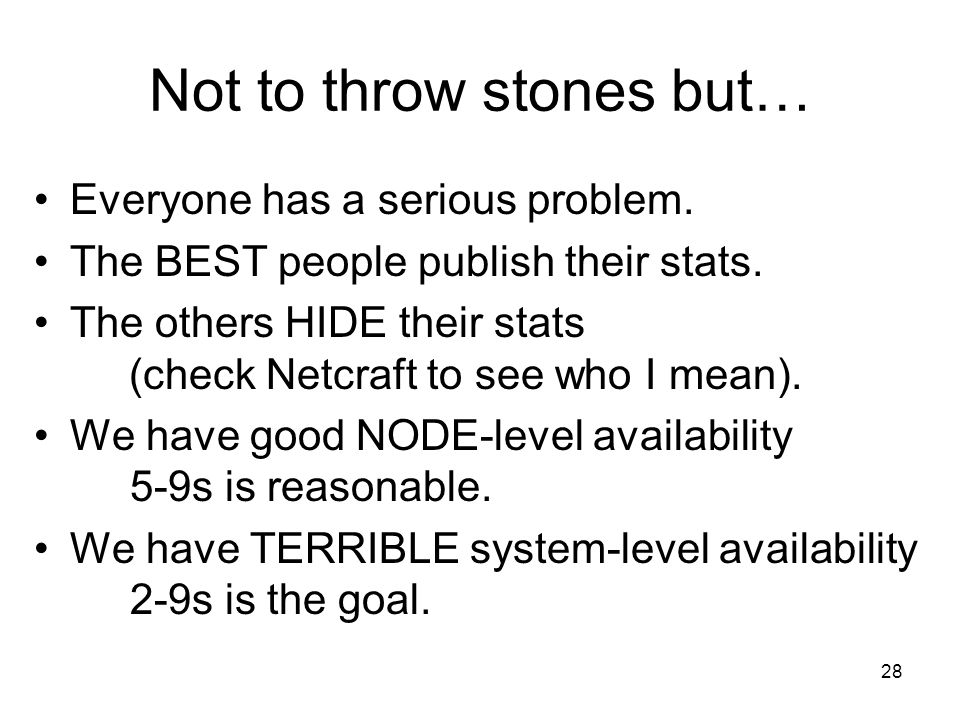 28 Not to throw stones but… Everyone has a serious problem.