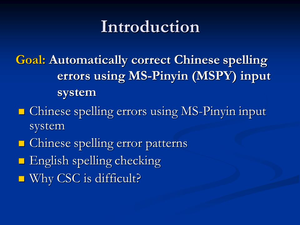 Introduction Chinese spelling errors using MS-Pinyin input system Chinese spelling errors using MS-Pinyin input system Chinese spelling error patterns