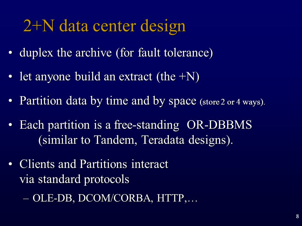 8 2+N data center design duplex the archive (for fault tolerance)duplex the archive (for fault tolerance) let anyone build an extract (the +N)let anyo