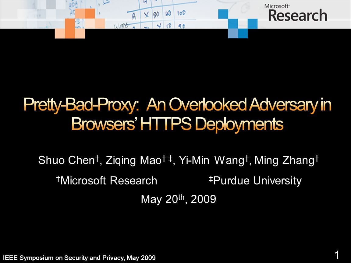 2 IEEE Symposium on Security and Privacy, May 2009 HTTPS: end-to-end secure protocol for web traffic.