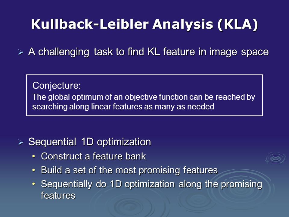 Kullback-Leibler Analysis (KLA) A challenging task to find KL feature in image space A challenging task to find KL feature in image space Sequential 1