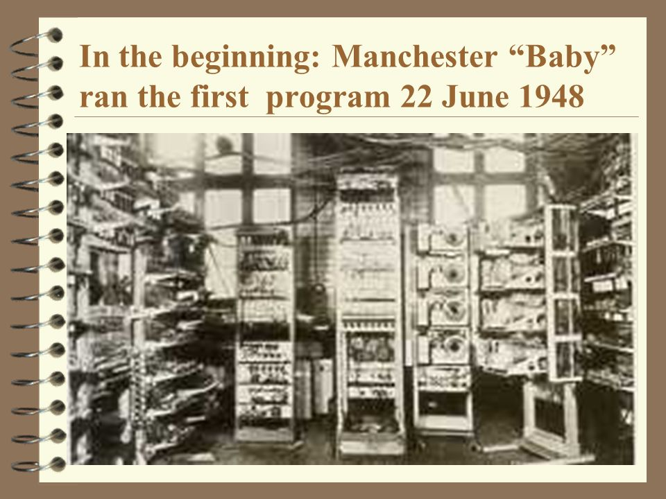 In the beginning: Manchester Baby ran the first program 22 June 1948