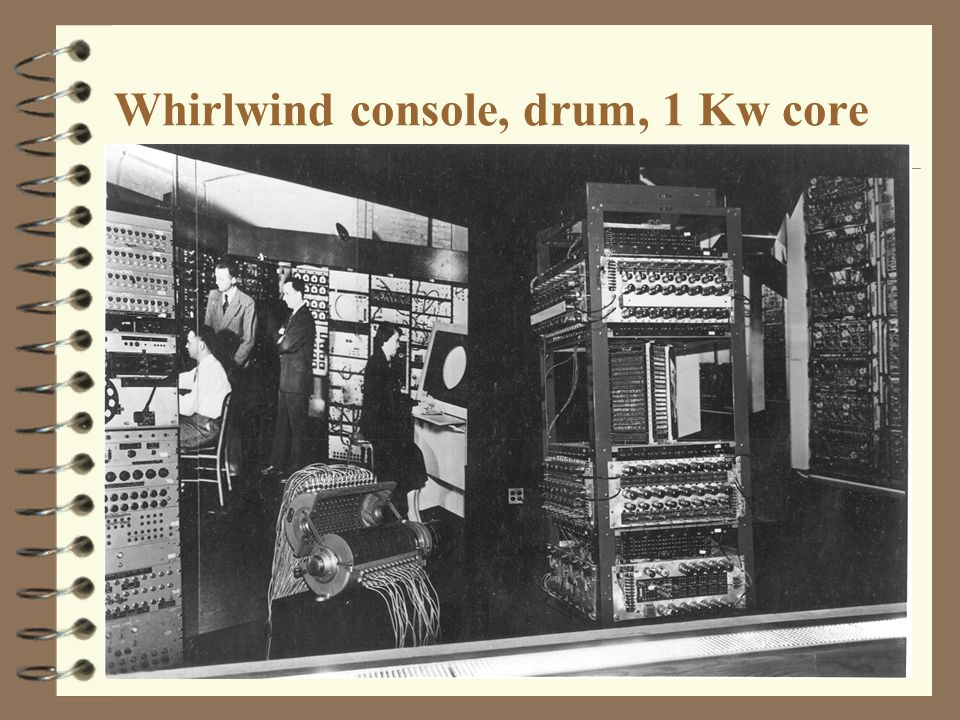 Whirlwind console, drum, 1 Kw core