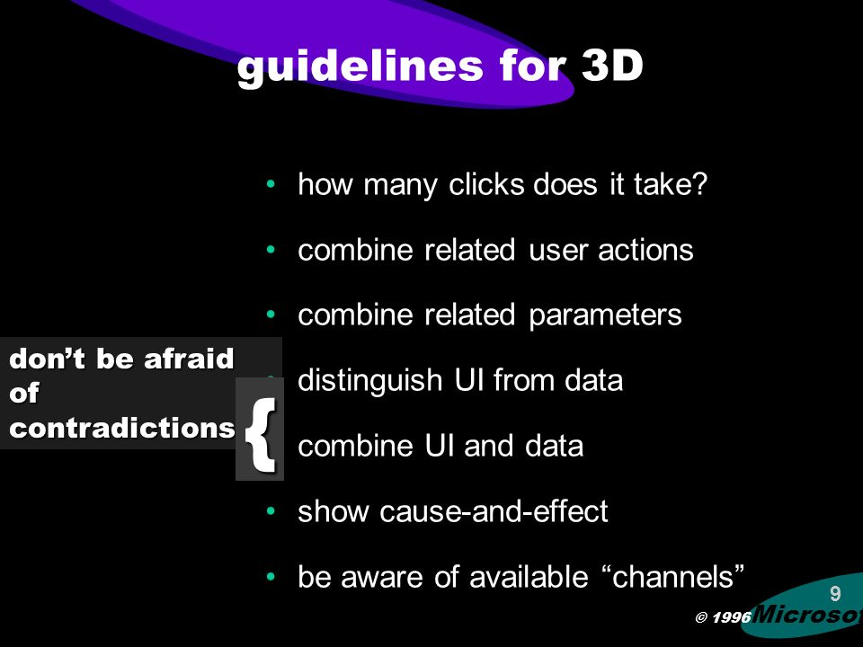 © 1996 Microsoft 9 guidelines for 3D how many clicks does it take.