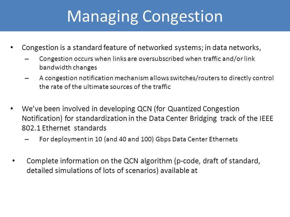 Managing Congestion Congestion is a standard feature of networked systems; in data networks, – Congestion occurs when links are oversubscribed when tr