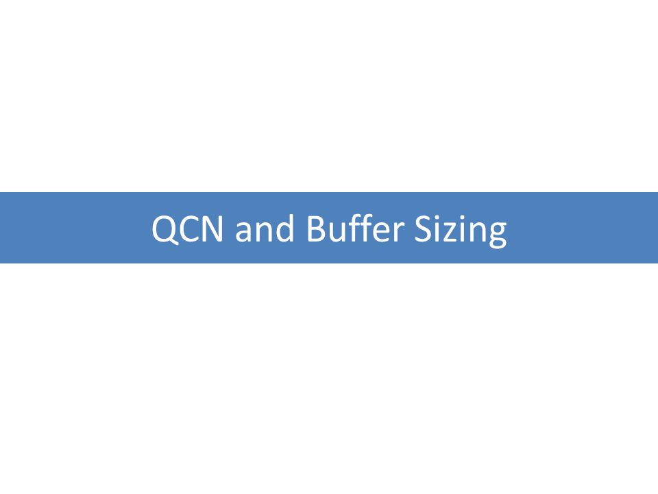 QCN and Buffer Sizing