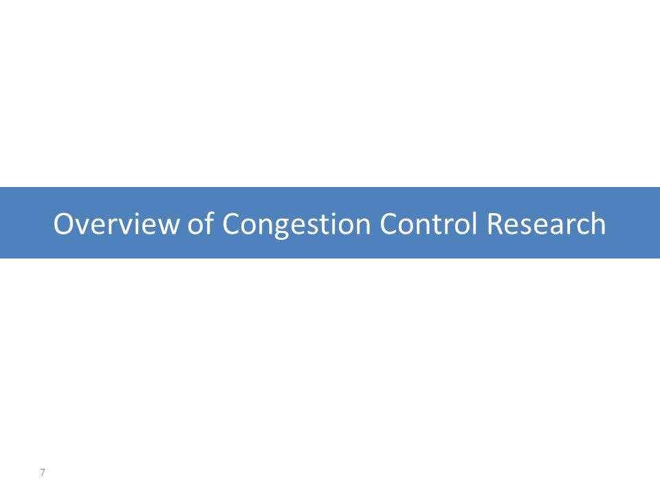 7 Overview of Congestion Control Research
