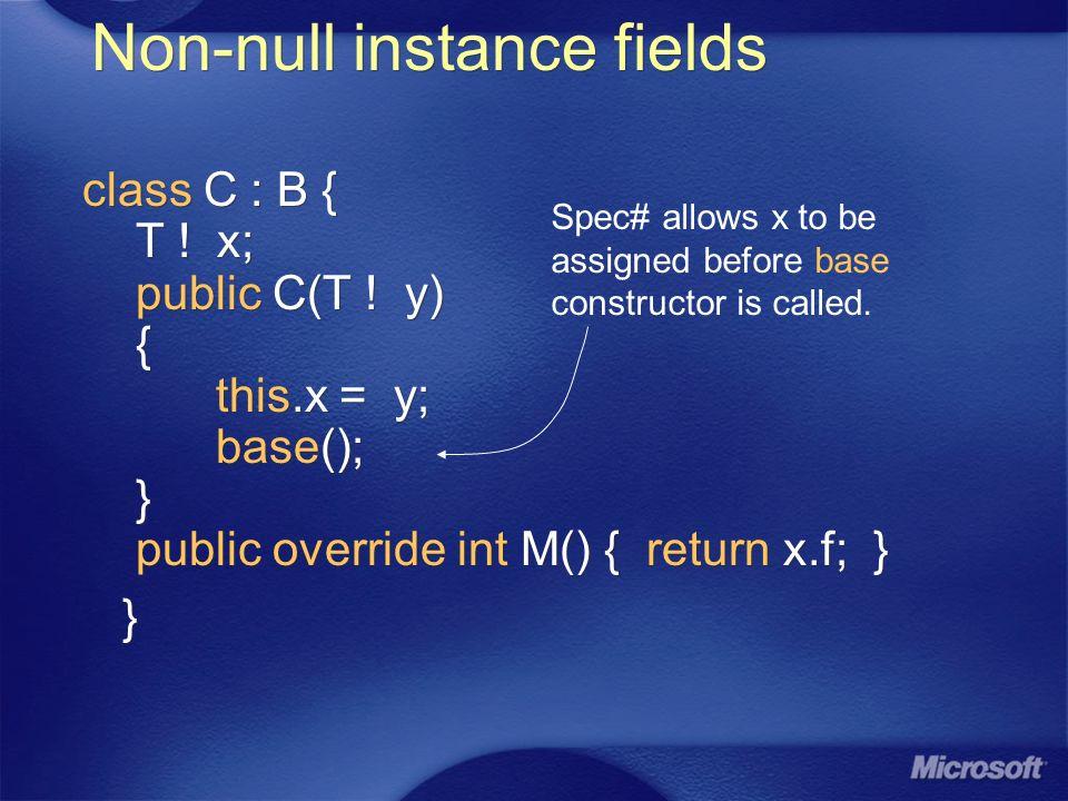 Non-null instance fields class C : B { T . x; public C(T .