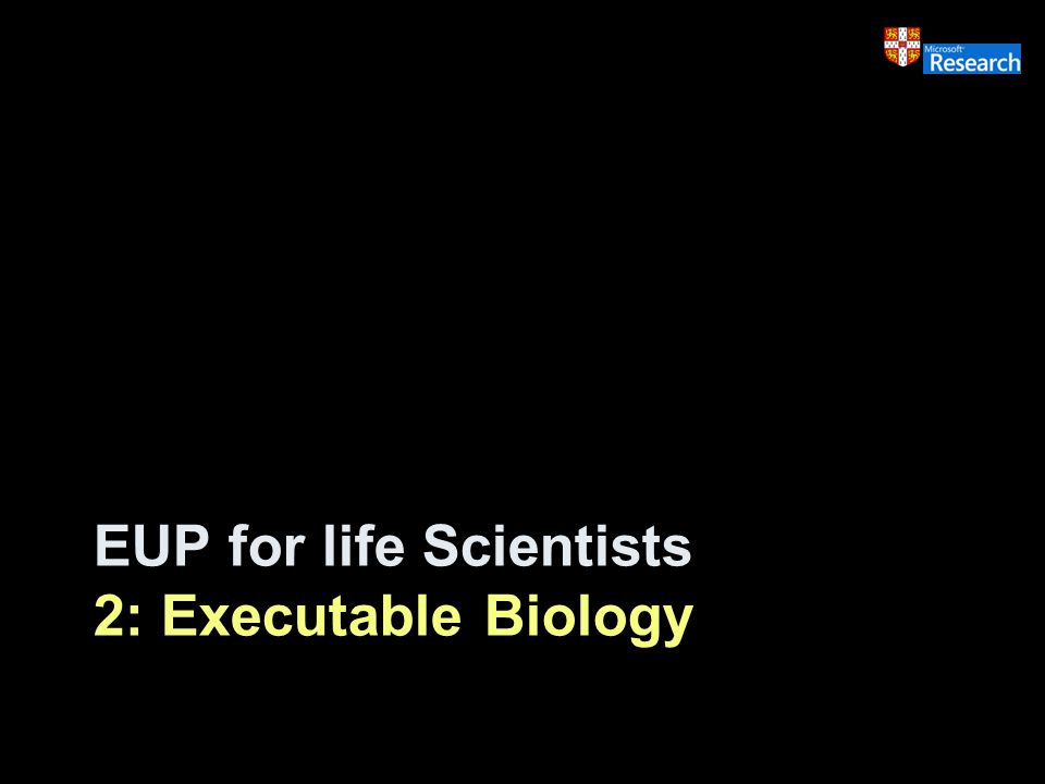 EUP for life Scientists 2: Executable Biology
