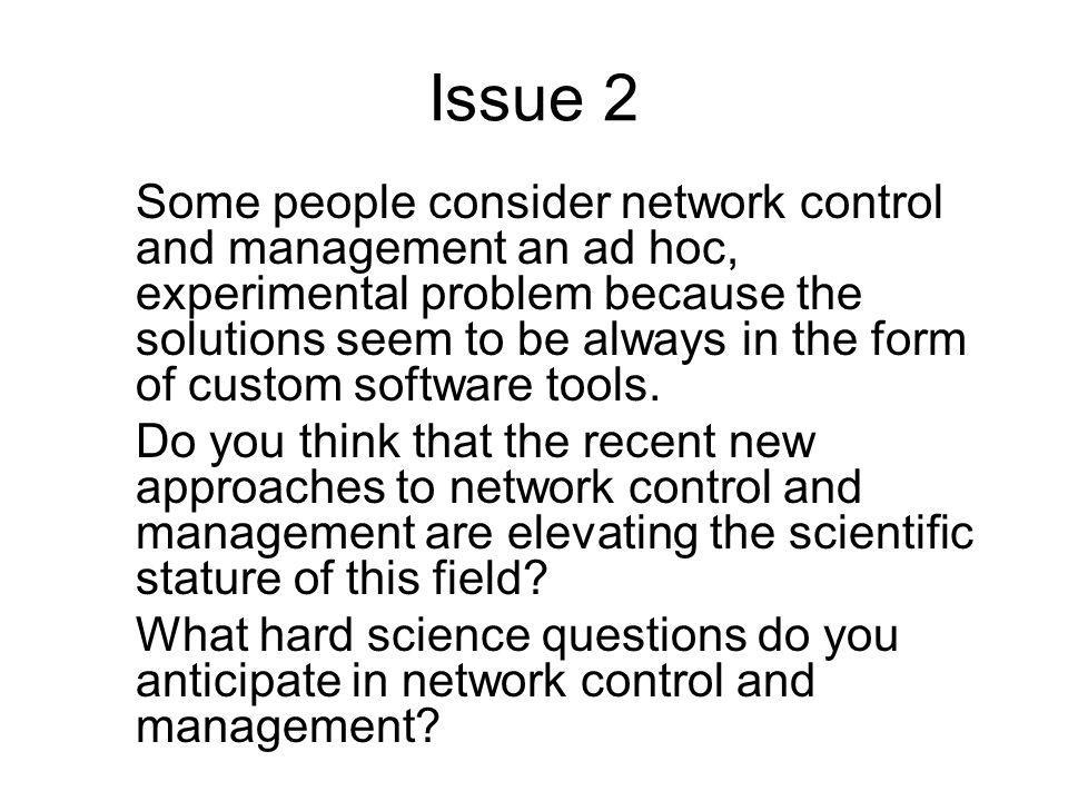 Issue 3 Network configuration management is essentially a software engineering (SW) problem.