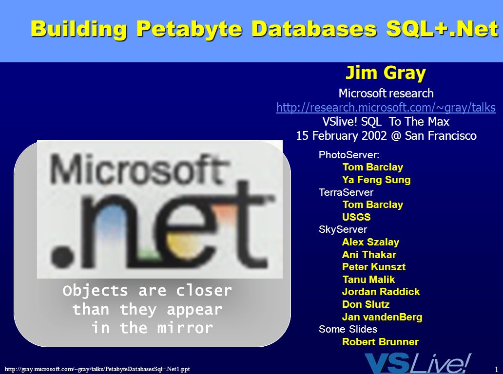 http://gray.microsoft.com/~gray/talks/PetabyteDatabasesSql+.Net1.ppt 22 TerraServer Traffic & Database Growth Jan 2002 SQL 7.0 1.0 TB Db SQL 2000 1.0 TB Db SQL 2000 2.0 TB Db 1 Server / Win NT 4.0 EE 2 nd Server / Win 2k DataCenter 4 Node / Win2k Datacenter Failover Cluster SQL 7.0 1.0 TB Db 217 m Rows SQL 7.0 1 Server 1.5 TB Db SQL 2000 1 Server.8 TB Db 298 m Rows SQL 7.0.75 TB Db 173 m Rows 678 m Rows SQL 2000.8 TB Db 231 m Rows 900 m Rows Sessions Page Views Image Tiles Db Queries Bytes Xfered Average Day 44,320 879,720 3,786,551 4,566,024 59 GB Peak Day 277,292 12,388,104 10,475,674 163 GB 2,401,209 1998 -2001 44,851,547 890,277087 3,831,989,887 4,620,815,913 59 TB