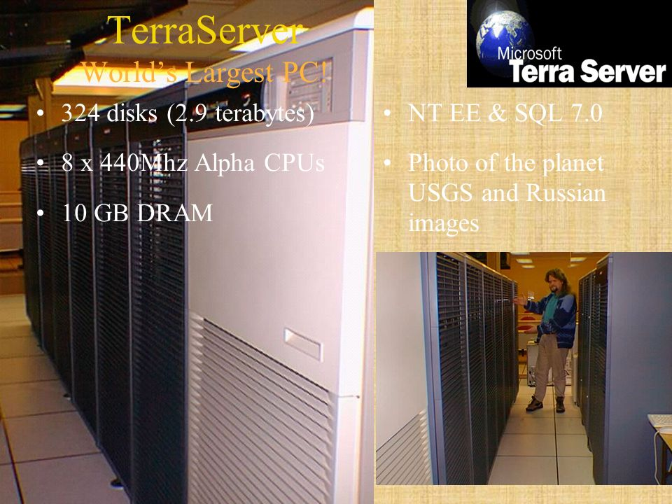 13 TerraServer Worlds Largest PC.