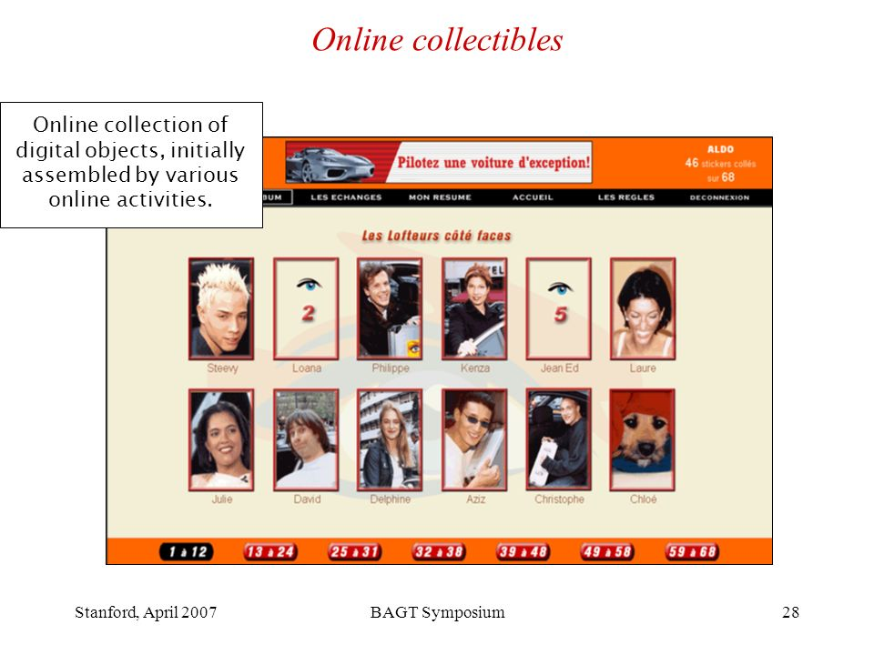 Stanford, April 2007BAGT Symposium28 Online collectibles Online collection of digital objects, initially assembled by various online activities.