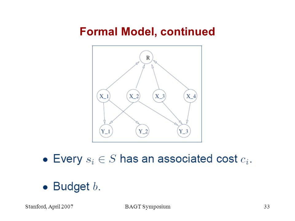Stanford, April 2007BAGT Symposium33 Formal Model, continued