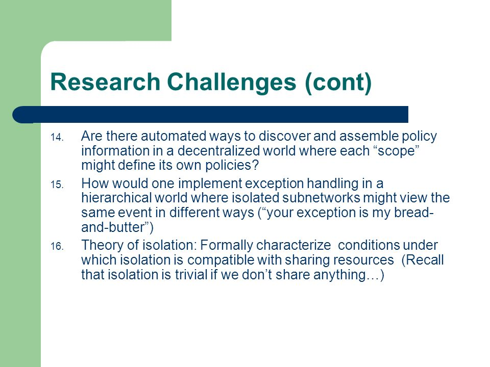 Research Challenges (cont) 14.