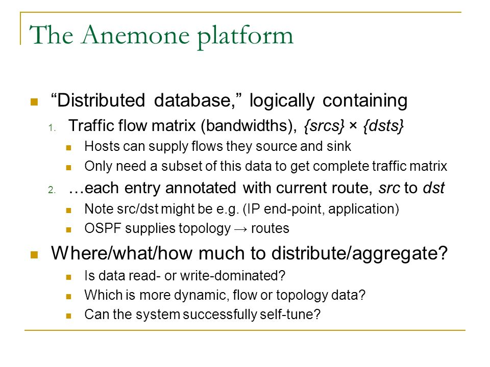 The Anemone platform Distributed database, logically containing 1.