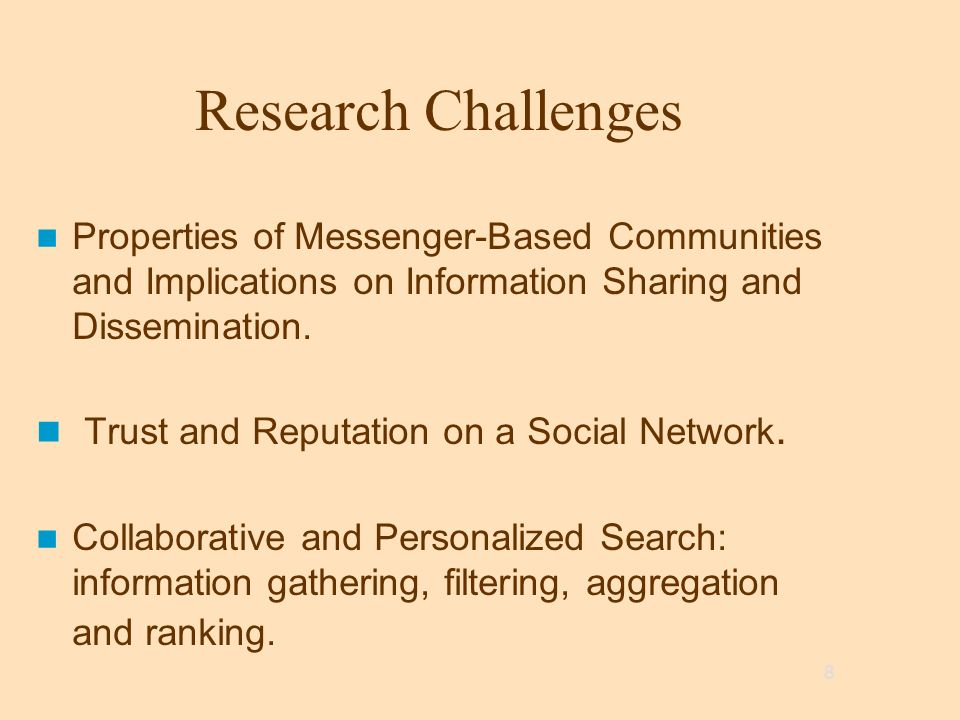 8 Research Challenges Properties of Messenger-Based Communities and Implications on Information Sharing and Dissemination. Trust and Reputation on a S