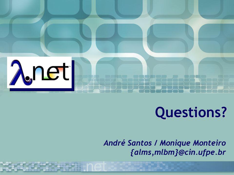 Questions? André Santos / Monique Monteiro {alms,mlbm}@cin.ufpe.br