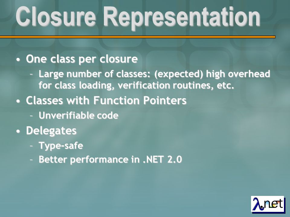One class / closure public class Closure_302 : Closure { public Closure value; public static Closure enter(){ // if value is available // return it // otherwise evaluate specific closure code, update it and return it } public class Closure_302 : Closure { public Closure value; public static Closure enter(){ // if value is available // return it // otherwise evaluate specific closure code, update it and return it }