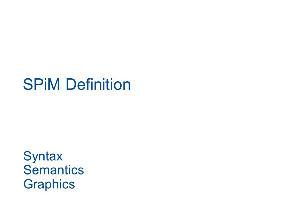 SPiM Definition Syntax Semantics Graphics