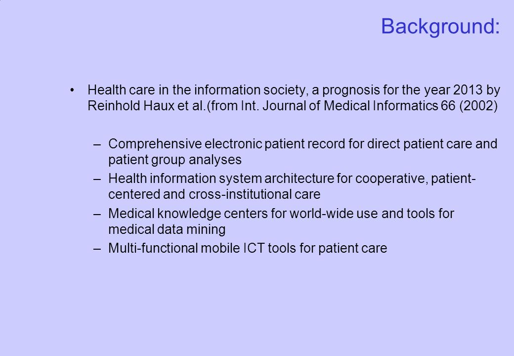 Background: Health care in the information society, a prognosis for the year 2013 by Reinhold Haux et al.(from Int.