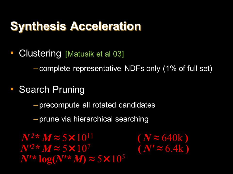a straightforward implementation: For N NDFs in each surface point Match with (N -1) NDFs in other location In M rotation angles for alignment times o