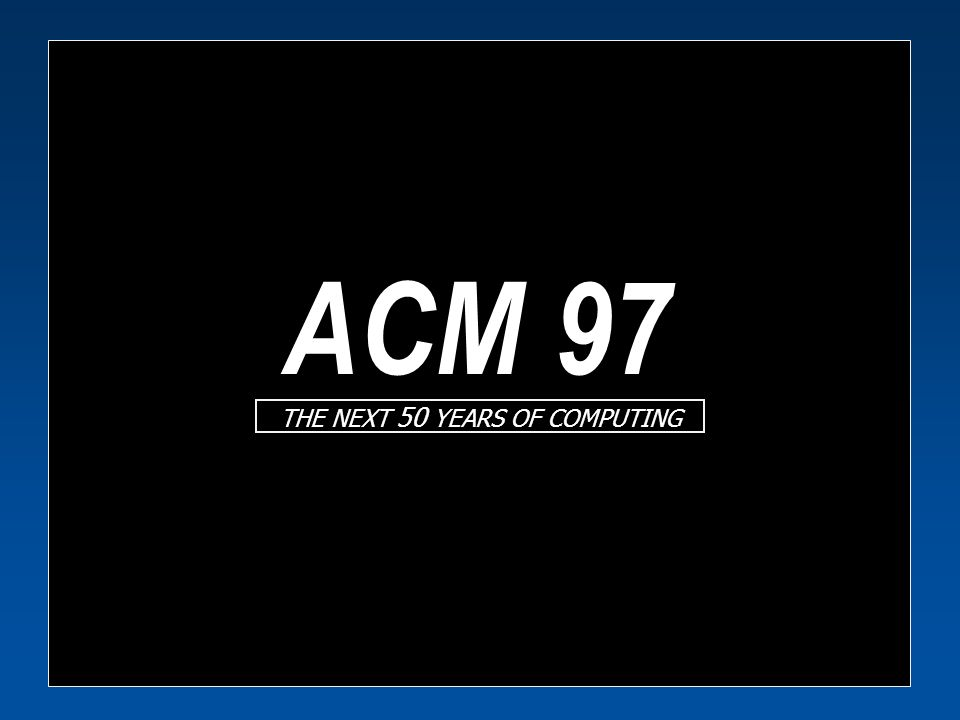 ACM 97 Genetic Complexity Human Genome ~ 1 Gbyte Human Genome ~ 1 Gbyte Individual difference ~ 0.25% Individual difference ~ 0.25% Loss less compression 2:1 Loss less compression 2:1 Individual ~ 1.2 Mbytes Individual ~ 1.2 Mbytes You fit on a floppy disk