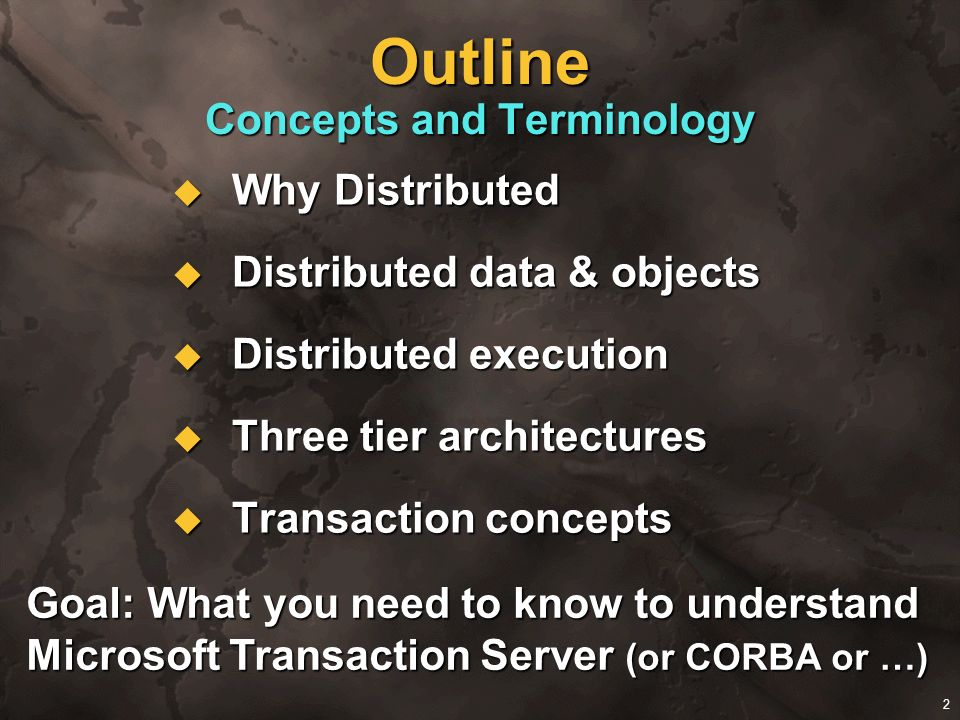 2 Outline Concepts and Terminology Why Distributed Why Distributed Distributed data & objects Distributed data & objects Distributed execution Distrib