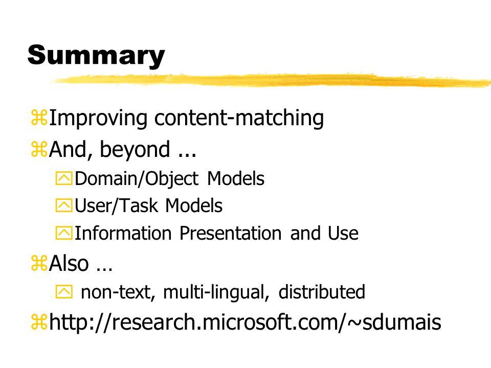 Summary zImproving content-matching zAnd, beyond...