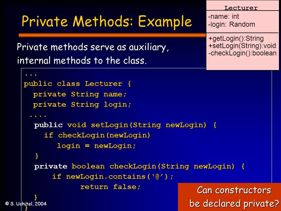 22 © S. Uchitel, 2004 Private Methods: Example...