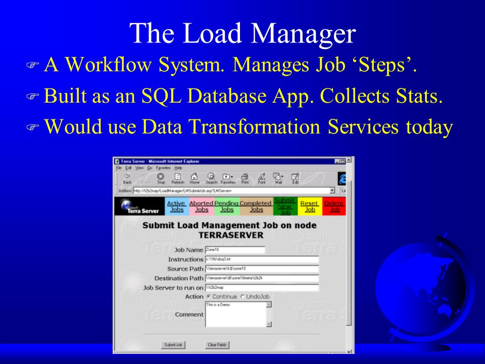 The Load Manager F A Workflow System. Manages Job Steps.