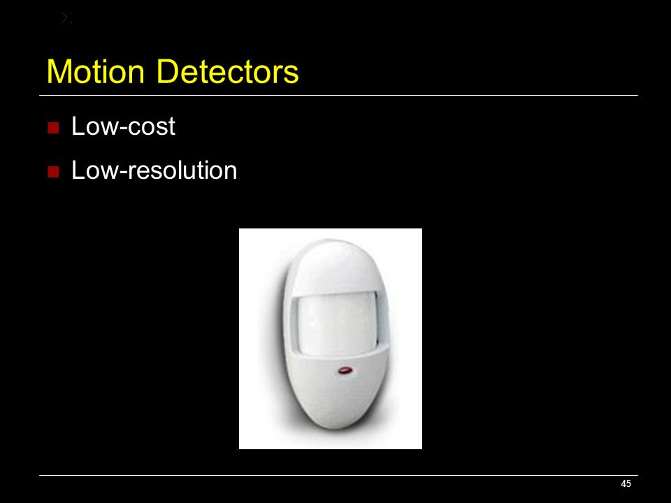 45 Motion Detectors Low-cost Low-resolution